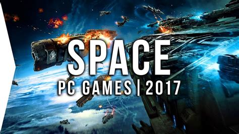 Best Pc Space by Top 10 Pc Space To In 2017 Upcoming Sci Fi