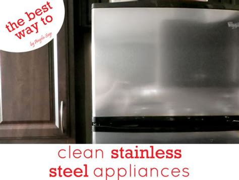 best way to clean stainless steel sink the best way to clean stainless steel appliances angela