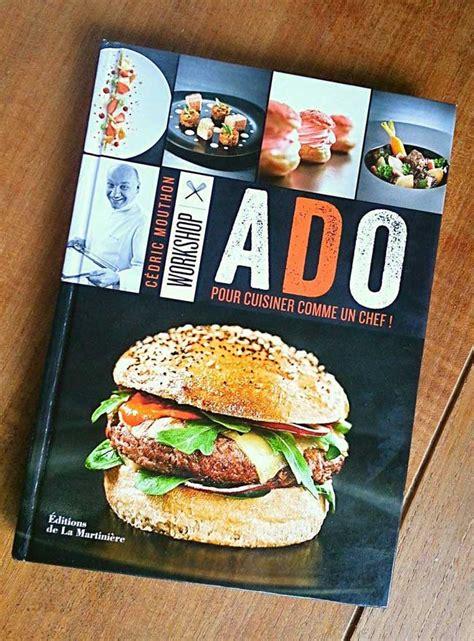 cuisine ado cédric mouthon cuisine les ados magazine exquis