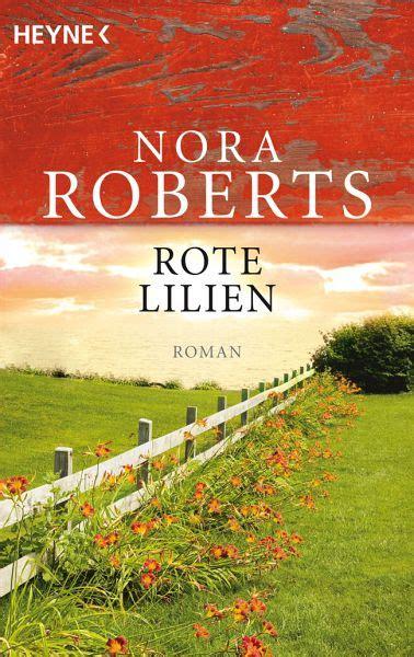 Rote Lilien  Garten Eden Trilogie Bd3 Von Nora Roberts