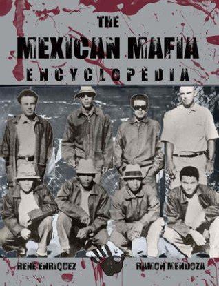 mexican mafia encyclopedia  rene enriquez reviews discussion bookclubs lists