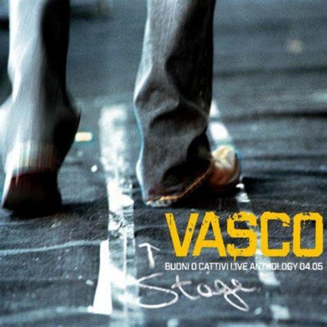 Vasco Ce Chi Dice No Live C 232 Chi Dice No Live Anthology 2005 By Vasco On