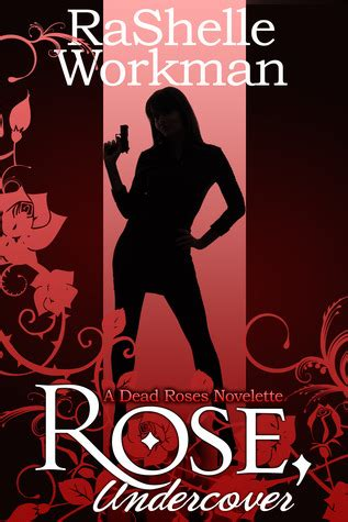 rose undercover dead roses   rashelle workman reviews discussion bookclubs lists
