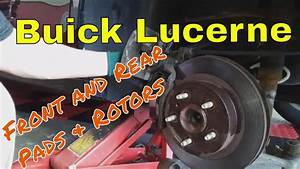 2008 Buick Lucerne Brakes Front And Rear Pads Rotors Diy