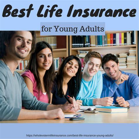 best insurance for adults best insurance for adults whole vs term