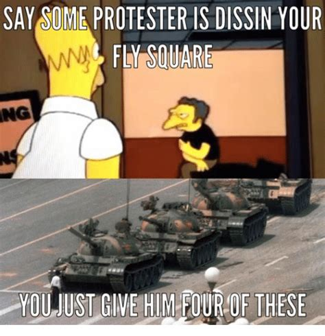 Protest Meme - say some protester is dissin your fly square you ust cine him pour of these protest meme on sizzle