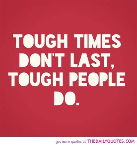 Tough Times Quotes Tough Times Friendship Quotes Quotesgram