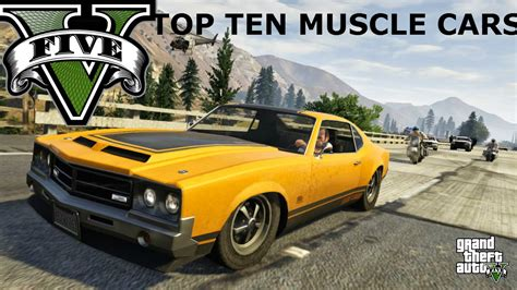 Top 10 Muscle Cars!!! (gta V)