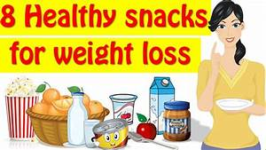 Healthy Snacks For Weight Loss, Quick Healthy Snacks - YouTube