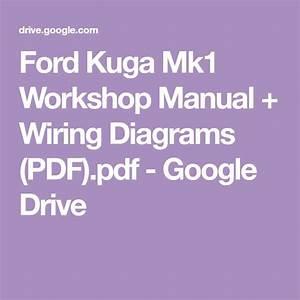 Ford Kuga Mk1 Workshop Manual   Wiring Diagrams  Pdf  Pdf