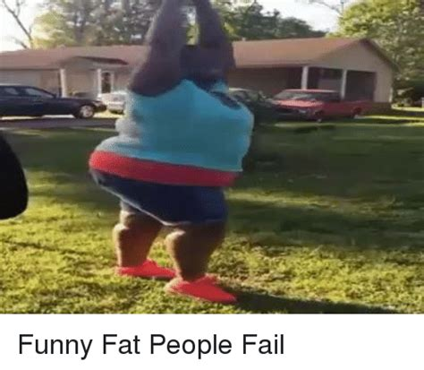 Fat People Meme - 25 best memes about funny fat people funny fat people memes