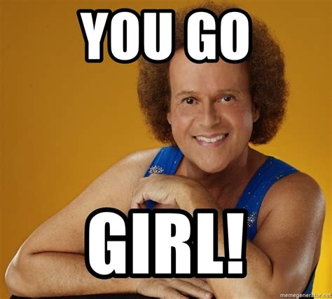 You Go Girl Meme - you go girl gay richard simmons meme generator