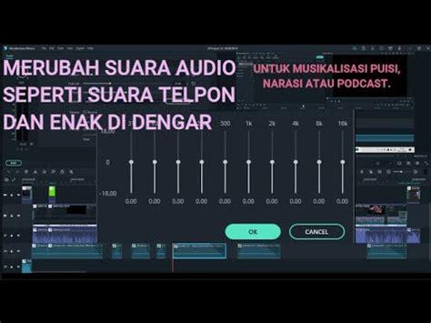 Maybe you would like to learn more about one of these? CARA MERUBAH SUARA DI FILMORA - SEPERTI TELEPON dan ENAK ...