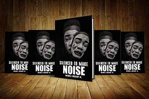 Silenced To Make Noise Book