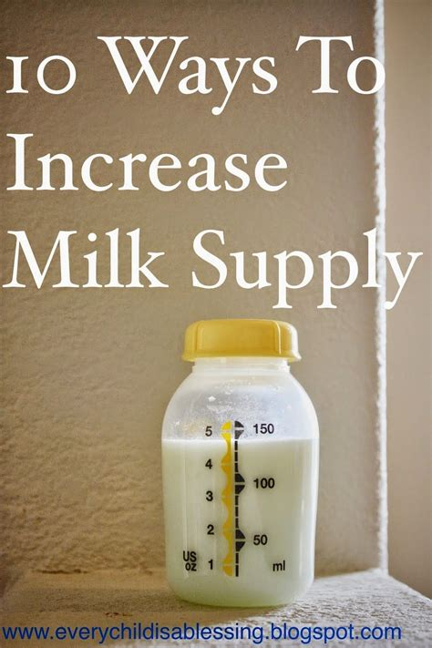 Every Child Is A Blessing 10 Ways To Increase Milk Supply