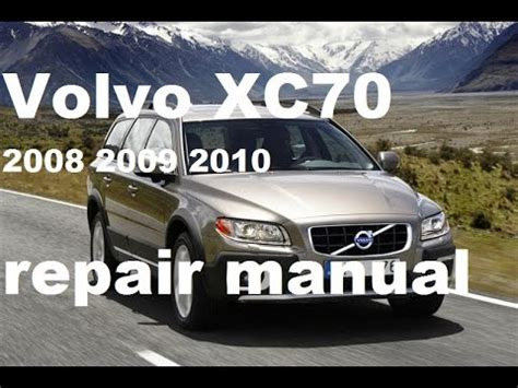 auto repair manual free download 2008 volvo s60 electronic valve timing volvo xc70 2008 2009 2010 service repair manual youtube
