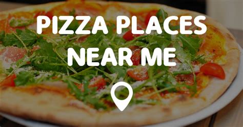 Places Near Me by Pizza Places Near Me Points Near Me