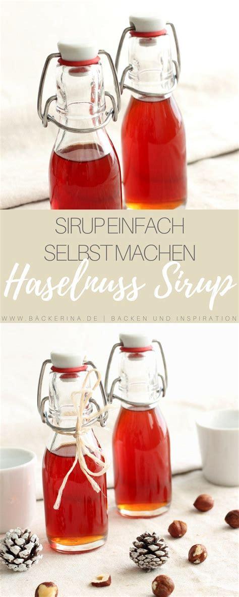 einfaches selbstgemachtes geschenk selbstgemachtes haselnusssirup einfaches sirup rezept rezept aus der k 252 che sirup selber