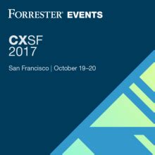 cxsf 2017 forrester s forum for customer experience
