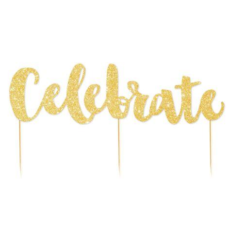 celebrate gold glitter cake topper lark