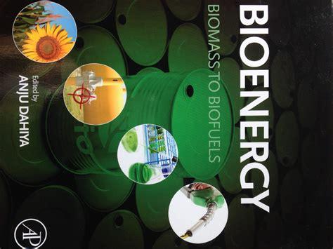 bioenergy biomass  biofuels   introductory