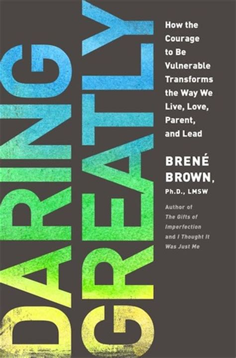 daring greatly   courage   vulnerable