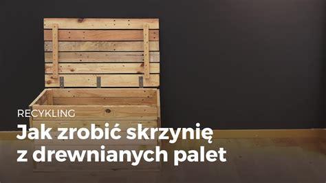 jak zrobic skrzynie  drewnianych palet recykling palet