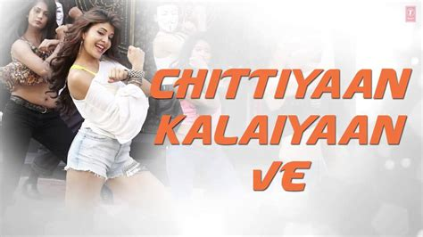 'chittiyaan Kalaiyaan' Full Song Video Lyrics