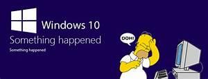 Window 8 1 Upgrade To Window 10 Fix The 39 Something Happened 39 Error When Upgrading To