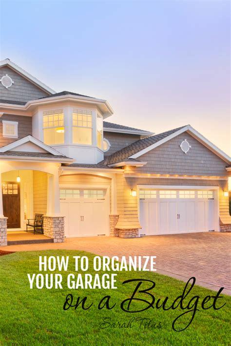 How To Organize Your Garage On A Budget  Sarah Titus
