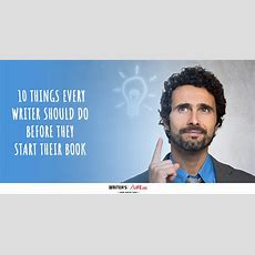 10 Things Every Writer Should Do Before They Start Their Book  Writer's Lifeorg