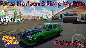 Forza Horizon 3 Pimp My Ride Episode 1 Youtube