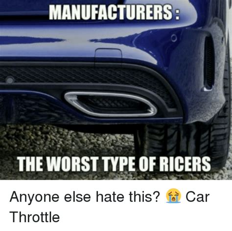 Manufacturers The Worst Type Of Ricers Anyone Else Hate