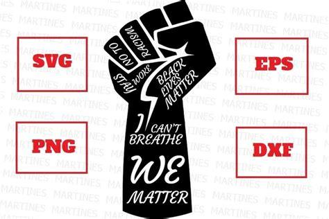 black lives matter fist svg png eps dxf   matter  cut files design bundles