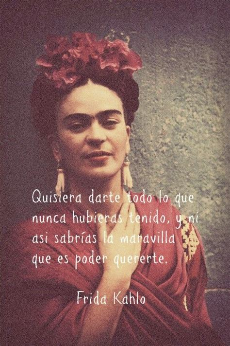 Power Quotes Frida Kahlo Quotesgram. Quotes About Moving On From Your Boyfriend. Good Quotes Short. Coffee Quotes Work. Movie Quotes Will Ferrell. Mom Quotes Photos. Family Quotes Uncle. Quotes God Not Existing. Encouragement Quotes For Son