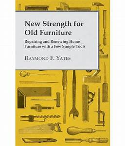 New Strength For Old Furniture