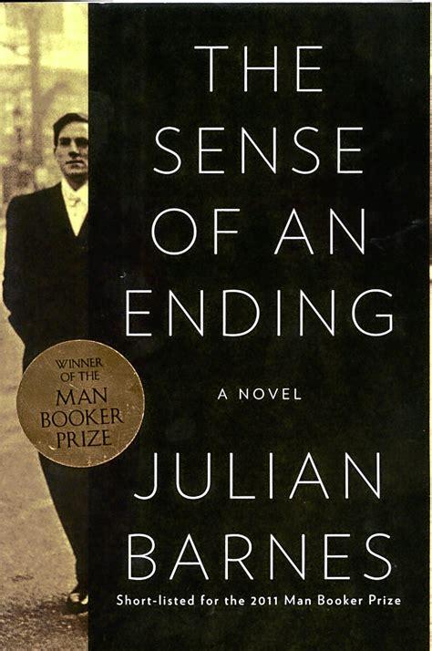 Julian Barnes The Sense Of An Ending Explanation by The Sense Of An Ending By Julian Barnes Bookdragon