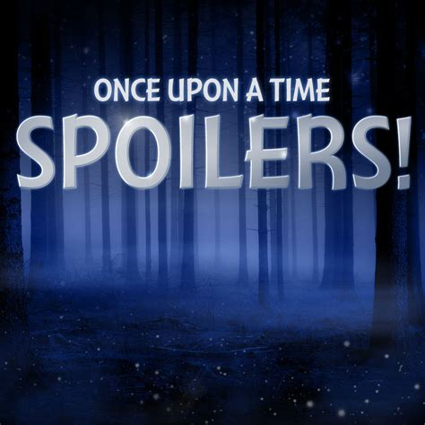 Season 6b Spoilers  Once278  Once  Once Upon A Time Podcast