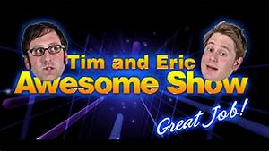 Battle Review #4 - Tim and Eric Awesome Show, Great Job ...