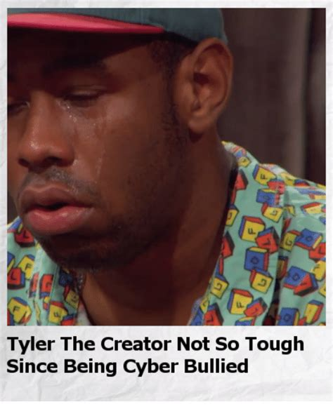Tyler The Creator Memes - tyler the creator not so tough since being cyber bullied tyler the creator meme on sizzle