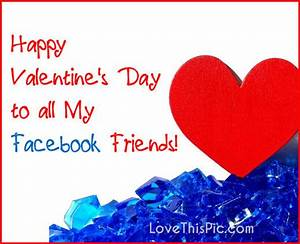 Happy Valentines Day To My Facebook Friends Pictures ...