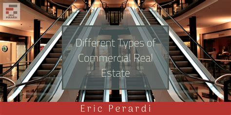 Different Types of Commercial Real Estate Eric Perardi
