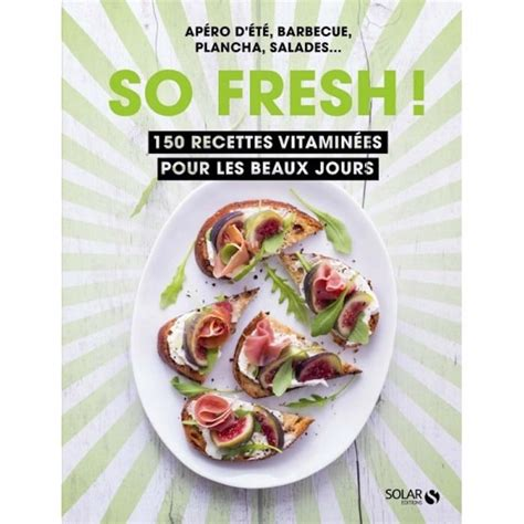 beaux livres de cuisine 6 livres de cuisine pour les beaux jours my chef