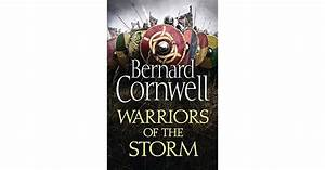 Warriors of the Storm (The Saxon Stories, #9) by Bernard ...