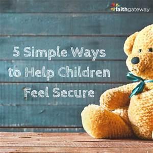 5 Simple Ways to Help Children Feel Secure - FaithGateway