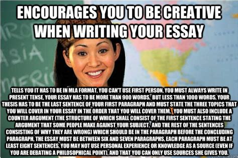 Memes About Writing Papers - encourages you to be creative when writing your essay tells you it has to be in mla format you