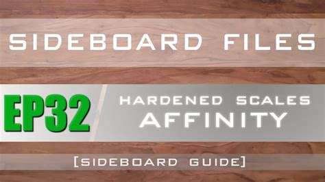 Affinity Sideboard by Sideboard Files Ep32 Modern Hardened Scales Affinity