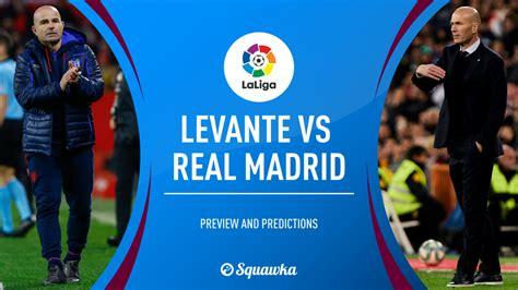 Levante v Real Madrid prediction, live stream & team news ...