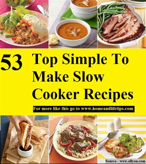 best simple cooker recipes 53 top simple to make slow cooker recipes home and life tips