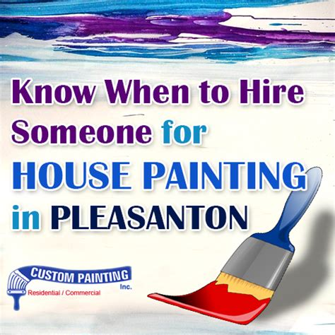 Know When To Hire Someone For House Painting In Pleasanton